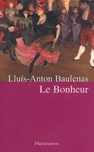 Lluis-Anton Baulenas - Le bonheur.