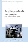 Lluis Bonet et Emmanuel Négrier - La politique culturelle en Espagne.