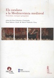 Lluis Cifuentes i Comamala et Roser Salicru i Lluch - Els catalans a la Mediterrània medieval - Noves fonts, recerques i perspectives.