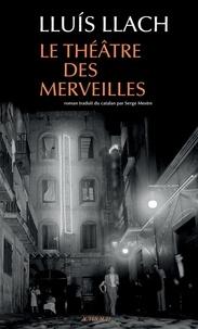 Lluís Llach - Le Théâtre des merveilles.