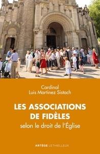 Lluis Martinez Sistach - Les associations de fidèles selon le droit de l'Eglise.