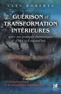 Llyn Roberts - Guérison et transformation intérieures grâce aux pratiques chamaniques d'hier et d'aujourd'hui - La métamorphose et la conscience supérieure.