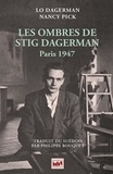 Lo Dagerman et Nancy Pick - Les ombres de Stig Dagerman - Paris 1947.