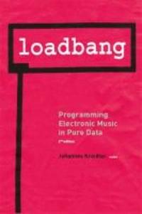 Loadbang - Programming Electronic Music in Pure Data.