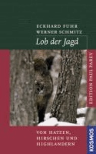 Lob der Jagd - Von Hatzen, Hirschen und Highländern.