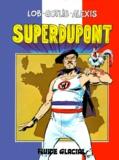 Lob et  Alexis - Superdupont Tome 1 : .