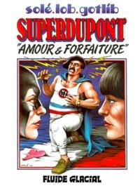 Lob et Bertrand Solé - Superdupont Tome 2 : Amour et forfaiture.