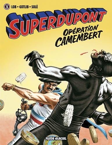 Lob et  Gotlib - Superdupont Tome 3 : Opération Camembert - Suivi de Coeur enchaîné.