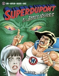 Lob et  Gotlib - Superdupont Tome 5 : Les âmes noires.