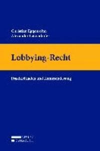 Lobbying-Recht - Praxisleitfaden und Kommentierung.
