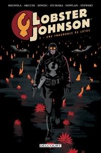 Mike Mignola - Lobster Johnson T03 - Une fragrance de lotus.