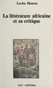 Locha Mateso - La littérature africaine et sa critique.