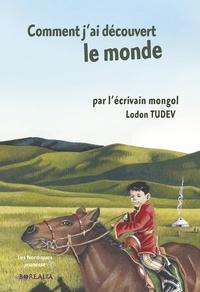 Lodon Tudev - Comment j'ai découvert le monde.