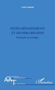 Loeiz Laurent - Petits départements et grandes régions - Proximité et stratégies.