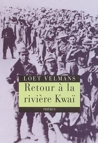 Loet Velmans - Retour à la rivière Kwaï.
