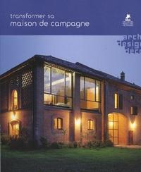 Loft Publications - Transformer sa maison de campagne.
