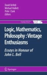 David DeVidi - Logic, Mathematics, Philosophy, Vintage Enthusiasms - Essays in Honour of John L. Bell.