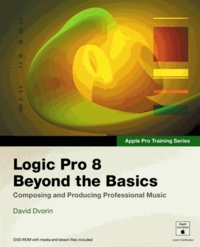 Logic Pro 8 Beyond the Basics - Composing and Producing Professional Music.