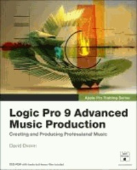 Logic Pro 9 Beyond the Basics - Creating and Producing Professional Music.
