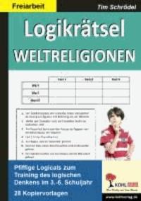 Logikrätsel Weltreligionen - Pfiffige Logicals zum Training des logischen Denkens. Mit Lösungen.