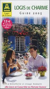 Logis de France - Guide Logis de Charme 2005 - Accompagné du Guide des hôtels-restaurants et d'une carte routière.