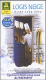 Logis de France - Logis neige Hiver 2003-2004 - Avec guide des hôtels-restaurants Logis de France 2003.