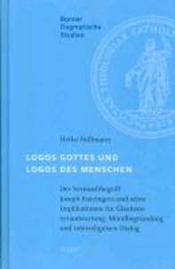Logos Gottes und Logos des Menschen - Der Vernunftbegriff Joseph Ratzingers und seine Implikationen für Glaubensverantwortung, Moralbegründung und interreligiösen Dialog.