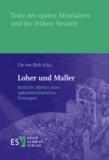 Loher und Maller - Kritische Edition eines spätmittelalterlichen Prosaepos.