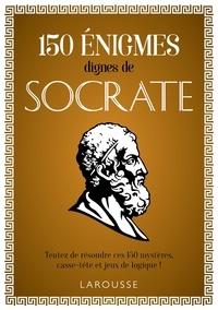 Loïc Audrain et Sandra Lebrun - 150 Enigmes de Socrate.