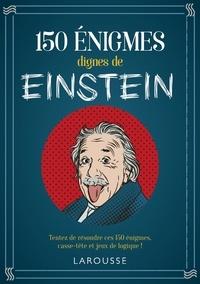 Loïc Audrain et Sandra Lebrun - 150 énigmes dignes de Einstein - Tentez de résoudre ces 150 énigmes casse-tête et jeux de logique !.