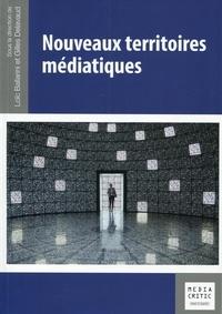 Loïc Ballarini et Gilles Delavaud - Nouveaux territoires médiatiques.