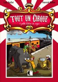 Loïc Ballet et Patrick Ballet - Tout un cirque - 6 petites histoires du cirque.