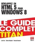 Loïc Bar et Renaud Dumont - Développez en HTML 5 pour Windows 8.