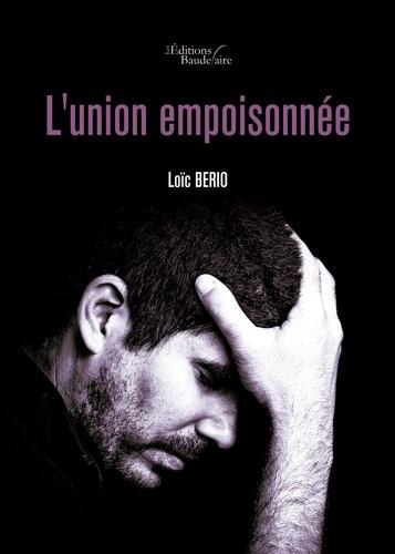 Loïc Berio - L'union empoisonnée.