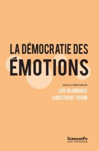 Loïc Blondiaux et Christophe Traïni - La démocratie des émotions - Dispositifs participatifs et gouvernabilité des affects.