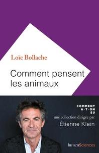 Loïc Bollache - Comment pensent les animaux.