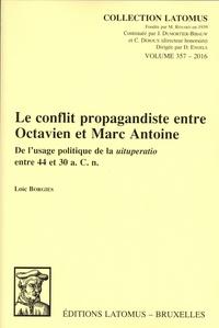 Le conflit propagandiste entre Octavien et Marc Antoine - De lusage politique de la uituperatio entre 44 et 30 a. C. n..pdf