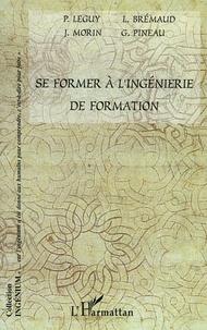 Loïc Brémaud et Gaston Pineau - Se former à l'ingénierie de formation.