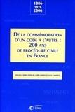 Loïc Cadiet et Guy Canivet - De la commémoration d'un code à l'autre : 200 ans de procédure civile en France - 1806-1976-2006.