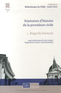 Itinéraires dhistoire de la procédure civile - Tome 1, Regards français.pdf