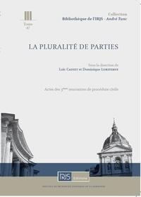 Loïc Cadiet et Dominique Loriferne - La pluralité de parties et autres questions d'actualité procédurale en matière civile.