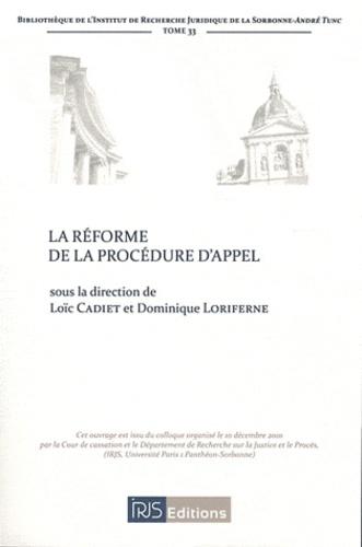 Loïc Cadiet - La réforme de la procédure d'appel et autres questions d'actualité procédurale en matière civile.