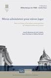 Loïc Cadiet et Jean-Paul Jean - Mieux administrer pour mieux juger - Essai sur l'essor et les enjeux contemporains de l'administration de la justice.