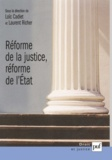 Loïc Cadiet et Laurent Richer - Réforme de la justice, réforme de l'Etat.