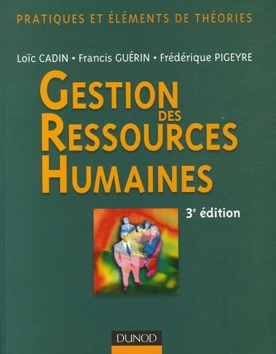 Loïc Cadin et Francis Guérin - Gestion des Ressources Humaines - Pratique et éléments de théories.