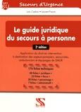 Loïc Cadiou et Laurent Facon - Le guide juridique du secours à personne - Application du droit en intervention à destination des sapeurs-pompiers, secouristes, ambulanciers et équipages de SMUR.