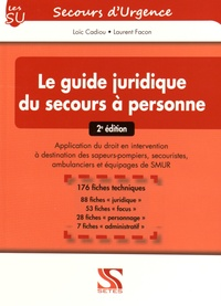 Le guide juridique du secours à personne - Application du droit en intervention à destination des sapeurs-pompiers, secouristes, ambulanciers et équipages de SMUR.pdf