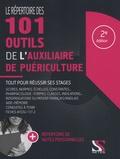 Loïc Cadiou et Laurent Facon - Le répertoire des 101 outils de l'auxiliaire de puériculture.