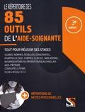 Loïc Cadiou et Frédéric Pousset - Le répertoire des 85 outils de l'aide-soignante.