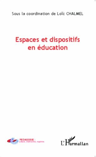 Loïc Chalmel - Espaces et dispositifs en éducation.